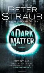 Peter Straub: A Dark Matter