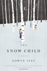 Eowyn Ivey: The Snow Child: A Novel (Kindle)
