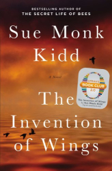 Sue Monk Kidd: The Invention of Wings: A Novel