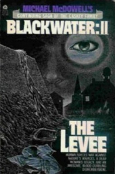 Michael McDowell: Michael McDowell's Blackwater II: The Levee