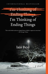 Iain Reid: I'm Thinking of Ending Things: A Novel