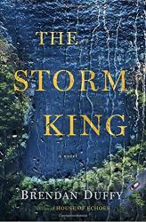 Brendan Duffy: The Storm King: A Novel