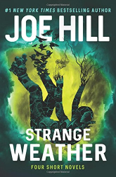 Joe Hill: Strange Weather: Four Short Novels