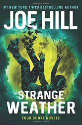Joe Hill: Strange Weather: Four Short Novels
