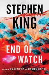 Stephen King: End of Watch: A Novel (The Bill Hodges Trilogy)