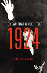 Peter Ross Range: 1924: The Year That Made Hitler