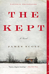 James Scott: The Kept: A Novel