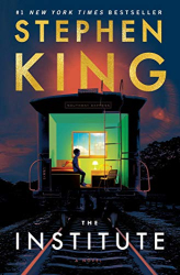Stephen King: The Institute: A Novel