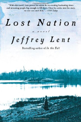Jeffrey Lent: Lost Nation: A Novel