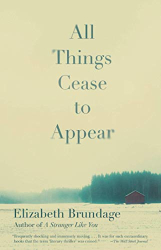 Brundage, Elizabeth: All Things Cease to Appear