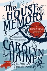 Haines, Carolyn: The House of Memory (Pluto's Snitch Book 2)