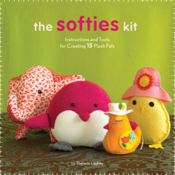 Therese Laskey: Softies Kit: Instructions and Tools for Creating 15 Plush Pals