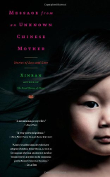 Xinran: Message from an Unknown Chinese Mother: Stories of Loss and Love