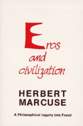 Herbert Marcuse: Eros and Civilization