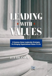 Bud Bilanich: Leading With Values
