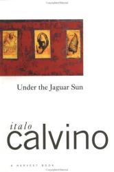 Italo Calvino: Under the Jaguar Sun