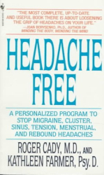 Roger K. Cady: Headache Free : A Personalized Program to Stop Migraine, Cluster, Sinus, Tension, Menstrual, and Rebound Headaches