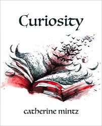 Catherine Mintz: Curiosity