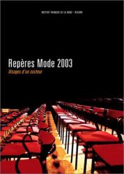 Collectif IFM: Repères mode 2003, visages d'un secteur