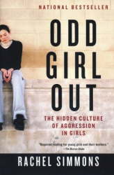 Rachel Simmons: Odd Girl Out: The Hidden Culture of Aggression in Girls