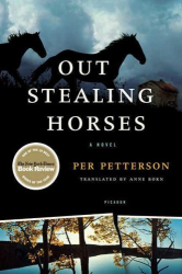 Per Petterson: Out Stealing Horses: A Novel