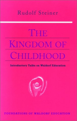 Rudolf Steiner: Kingdom of Childhood