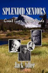 Jack Adler: Splendid Seniors