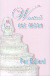 Pat Ballard: Wanted: One Groom