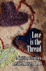 Leslie Moïse: Love is the Thread: A Knitting Friendship