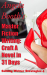 Angela Booth: Master Fiction Writing: Craft A Novel in 31 Days: Selling Writer Strategies 4