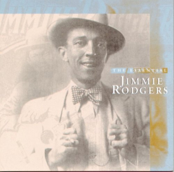 JIMMIE RODGERS - NEVER NO MO' BLUES... WAY OUT ON THE MOUNTAIN...