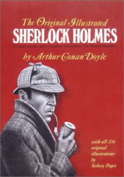 SIR ARTHUR CONAN DOYLE: ORIGINAL ILLUSTRATED SHERLOCK HOLMES