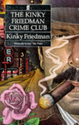KINKY FRIEDMAN: KINKY FRIEDMAN'S CRIME CLUB (3 Novels)