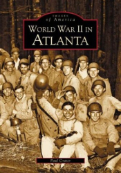 Paul Crater: World War II in Atlanta  (GA)  (Images of America)