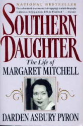 Darden Asbury Pyron: Southern Daughter: The Life of Margaret Mitchell
