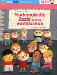 : mademoiselle zazie a trop d'amoureux !