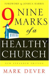 Mark Dever: Nine Marks of a Healthy Church