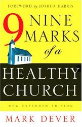 Mark Dever: Nine Marks of a Healthy Church