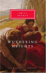 Emily Bronte: Wuthering Heights (Everyman's Library )