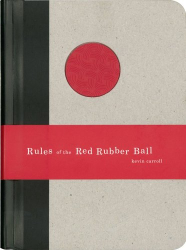 Kevin Carroll: RULES OF THE RED RUBBER BALL: Find and Sustain Your Life's Work