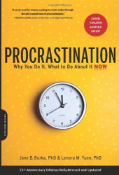 Jane B. Burka: PROCRASTINATION: Why You Do It, What to Do About It Now