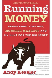 Andy Kessler: Running Money : Hedge Fund Honchos, Monster Markets and My Hunt for the Big Score