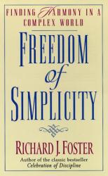 Richard J. Foster: Freedom of Simplicity
