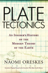 Naomi Oreskes, ed.: Plate Tectonics: An Insider's History of the Modern Theory of the Earth