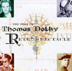 Thomas Dolby: The Best of Thomas Dolby: Retrospectacle
