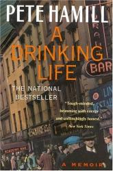 Pete Hamill: A Drinking Life : A Memoir