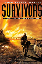 James Wesley Rawles: Survivors: A Novel of the Coming Collapse