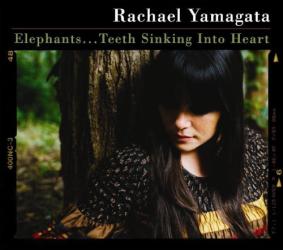 Rachel Yamagata: エレファンツ/ティース・シンキング・イントゥ・ハート