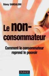 Rémy Sansaloni : Le non-consommateur