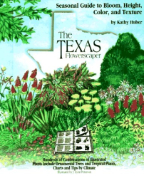 Kathy Huber: The Texas Flowerscaper: A Seasonal Guide to Bloom, Height, Color, and Texture